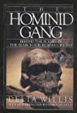 The Hominid Gang: Behind the Scenes in the Search for Human Origins (0670828084) by Delta Willis