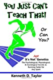 img - for You Just Can't Teach That!: Or Can You? book / textbook / text book