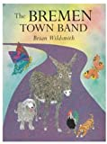 The Bremen Town Band (0192723944) by Wildsmith, Brian