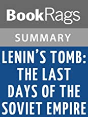Lenin's Tomb: The Last Days of the Soviet Empire by David Remnick | Summary & Study Guide