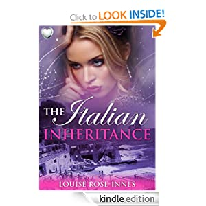 The Italian Inheritance: Louise Rose-Innes: Amazon.com: Kindle Store