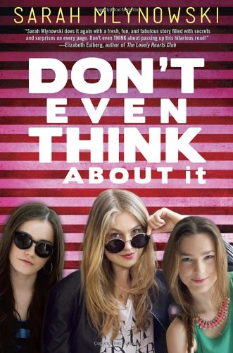 Don't Even Think About It by Sarah Mlynowski