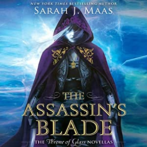 The Assassin's Blade: The Throne of Glass Novellas (       UNABRIDGED) by Sarah J. Maas Narrated by Elizabeth Evans