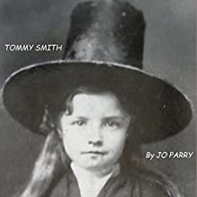 Tommy Smith (       UNABRIDGED) by Jo Parry Narrated by Janine Cooper-Marshall