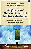 echange, troc Patrice Gourrier, Jérôme Desbouchages - 40 jours avec Maurice Zundel et les Pères du désert