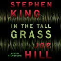In the Tall Grass Audiobook by Stephen King, Joe Hill Narrated by Stephen Lang