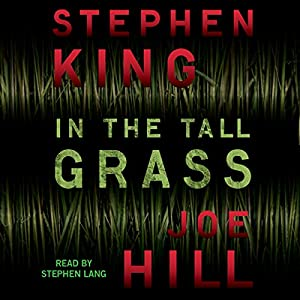 In the Tall Grass | [Stephen King, Joe Hill]
