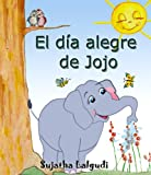 img - for El d a alegre de Jojo (Spanish Edition) book / textbook / text book
