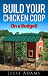 Build Your Chicken Coop - On a Budget...