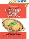 The Essential Sugar Free Family Cookb...