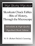 Skookum Chuck Fables - Bits of History, Through the Microscope