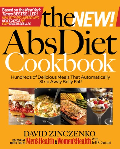 The New Abs Diet Cookbook: Hundreds of Delicious Meals That Automatically Strip Away Belly Fat!, David Zinczenko, Jeff Csatari