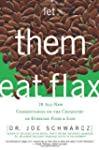 Let Them Eat Flax: 70 All-New Comment...