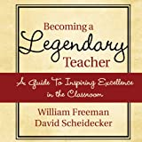 img - for Becoming a Legendary Teacher: A Guide to Inspiring Excellence in the Classroom book / textbook / text book