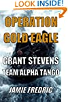 Operation Gold Eagle (Navy SEAL Grant...