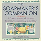 img - for Soapmaker's Companion: A Comprehensive Guide with Recipes, Techniques and Know-H book / textbook / text book