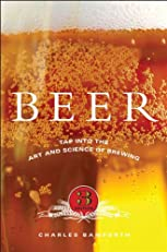 Beer: Tap into the Art and Science of Brewing