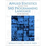 Applied Statistics and the SAS Programming Languageby Ron P. Cody