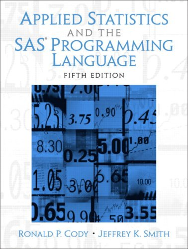 Applied Statistics and the  SAS Programming Language (5th...
