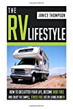 Search : The RV Lifestyle: How to Declutter your Life, Become Financially Independent and Enjoy a Simple, Stress Free Life by Living in an RV
