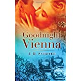 Goodnight Vienna: A Novel Of World War Twoby J H Schryer
