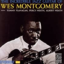 ♪The Incredible Jazz Guitar of Wes Montgomery    Wes Montgomery