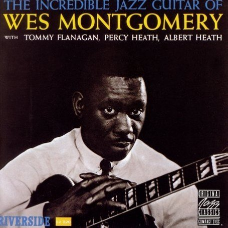 Wes Montgomery - The Incredible Jazz Guitar of - Zortam Music