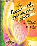 img - for Buscar Arriba Para Alcanzar Alrededor: Cuaderno de Actividades para Grades 1 a 3 book / textbook / text book