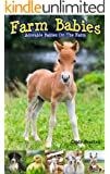 Farm Babies - Adorable baby farm animals:  A non-fiction early reader for young children.