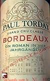 Bordeaux: Ein Roman in vier Jahrg�ngen