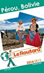 Guide du Routard P�rou, Bolivie 2014/...