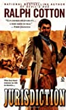 Jurisdiction (Ralph Cotton Western Series) (0451205472) by Cotton, Ralph