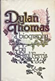 img - for Dylan Thomas: A Biography book / textbook / text book