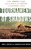 Tournament of Shadows: The Great Game and the Race for Empire in Central Asia (158243106X) by Brysac, Shareen Blair