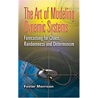 The Art of Modeling Dynamic Systems: Forecasting for Chaos, Randomness and Determinism (Dover Books on Mathematics)