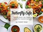 Butterfly Caf� - 77 Easy, Low-fat, ra...