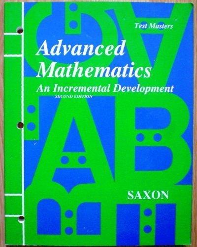 Advanced Mathematics: An Incremental Development- Test Masters, 2nd Edition