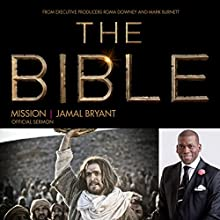 Mission: The Bible Series Official Sermon  by Dr. Jamal Harrison Bryant Narrated by Dr. Jamal Harrison Bryant