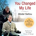 You Changed My Life: A Memoir (       UNABRIDGED) by Abdel Sellou Narrated by Ray Chase