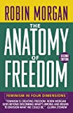 Anatomy of Freedom: Feminism, Physics, and Global Politics (Norton Paperback) (0393311619) by Morgan, Robin