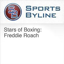 Stars of Boxing: Freddie Roach Radio/TV Program by Ron Barr Narrated by Ron Barr, Freddie Roach