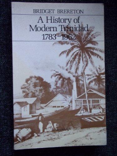 History of Modern Trinidad 1783-1962