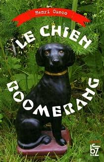 Le chien boomerang par Cueco