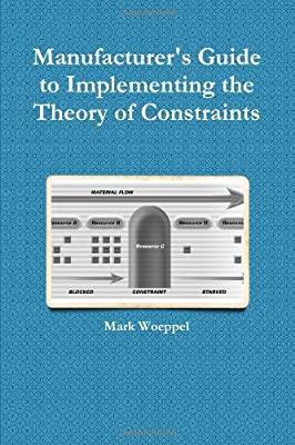 Manufacturer's Guide to Implementing the Theory of Constraints