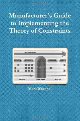 Manufacturer's Guide to Implementing the Theory of Constraints PDF