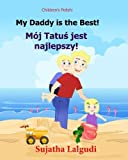 img - for Children's book in Polish: My Daddy is the best: Polish Kids book. (Polish Edition) Children's Polish book (Bilingual Edition) English Polish Picture ... Polish books for children) (Volume 7) book / textbook / text book