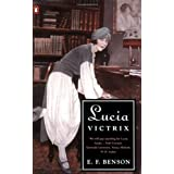 Lucia Victrix: Mapp and Lucia, Lucia's Progress, Trouble for Luciaby E. F. Benson