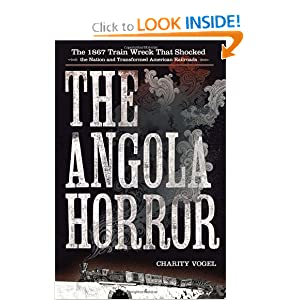 The Angola Horror: The 1867 Train Wreck That Shocked the Nation and Transformed American Railroads by