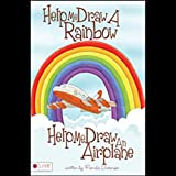 img - for Help Me Draw a Rainbow, Help Me Draw an Airplane book / textbook / text book