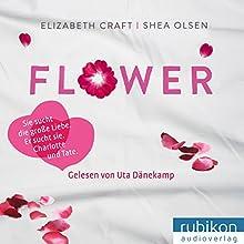 Flower Hörbuch von Elizabeth Craft, Shea Olsen Gesprochen von: Uta Dänekamp